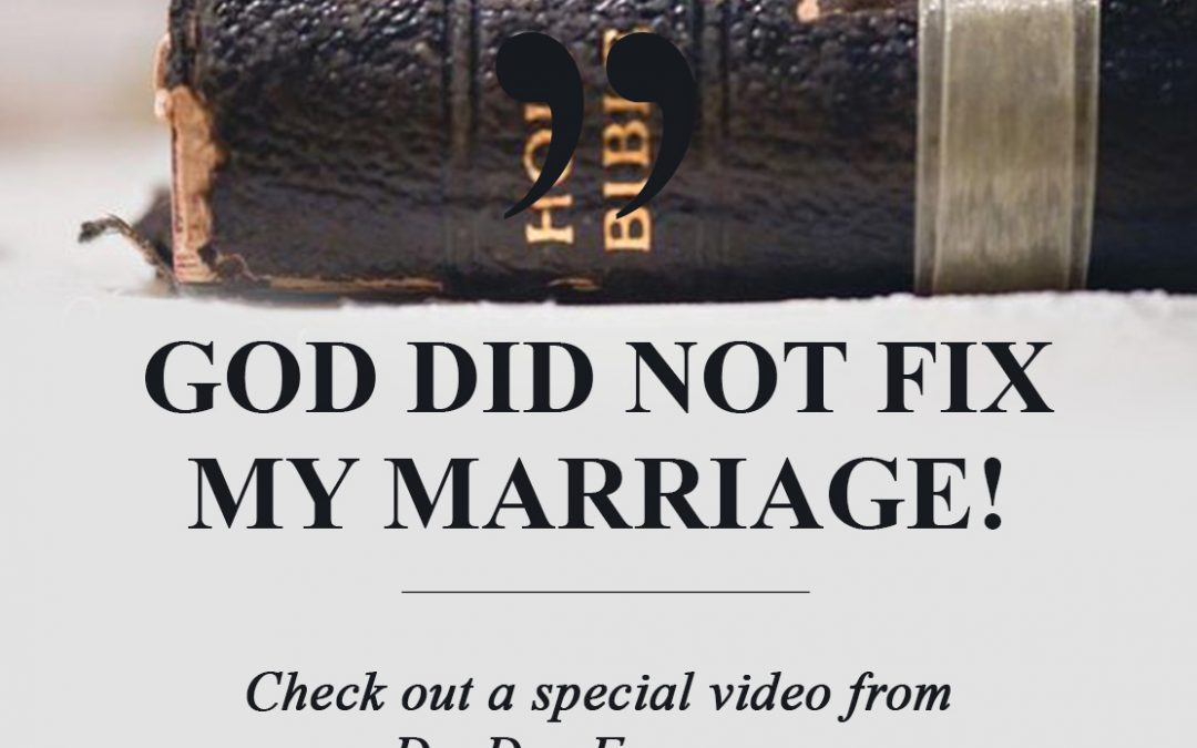 God Didn't Fix My Marriage!